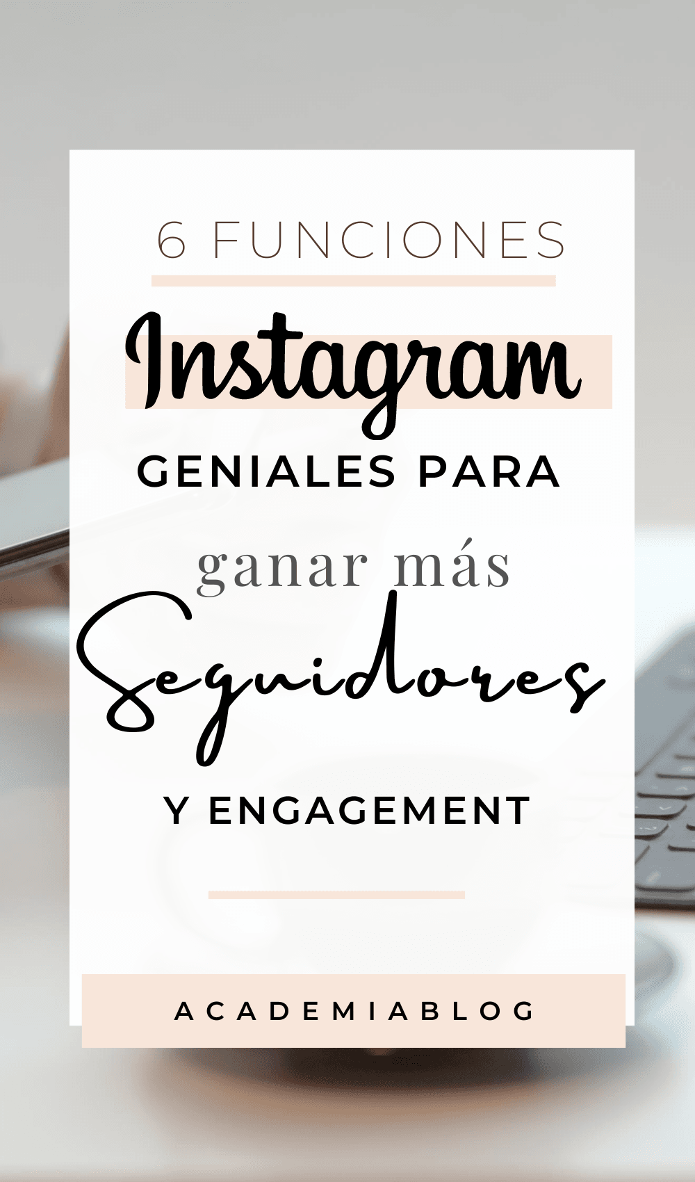 Pinterest 6 funciones Instagram para crear contenido y ganes más seguidores