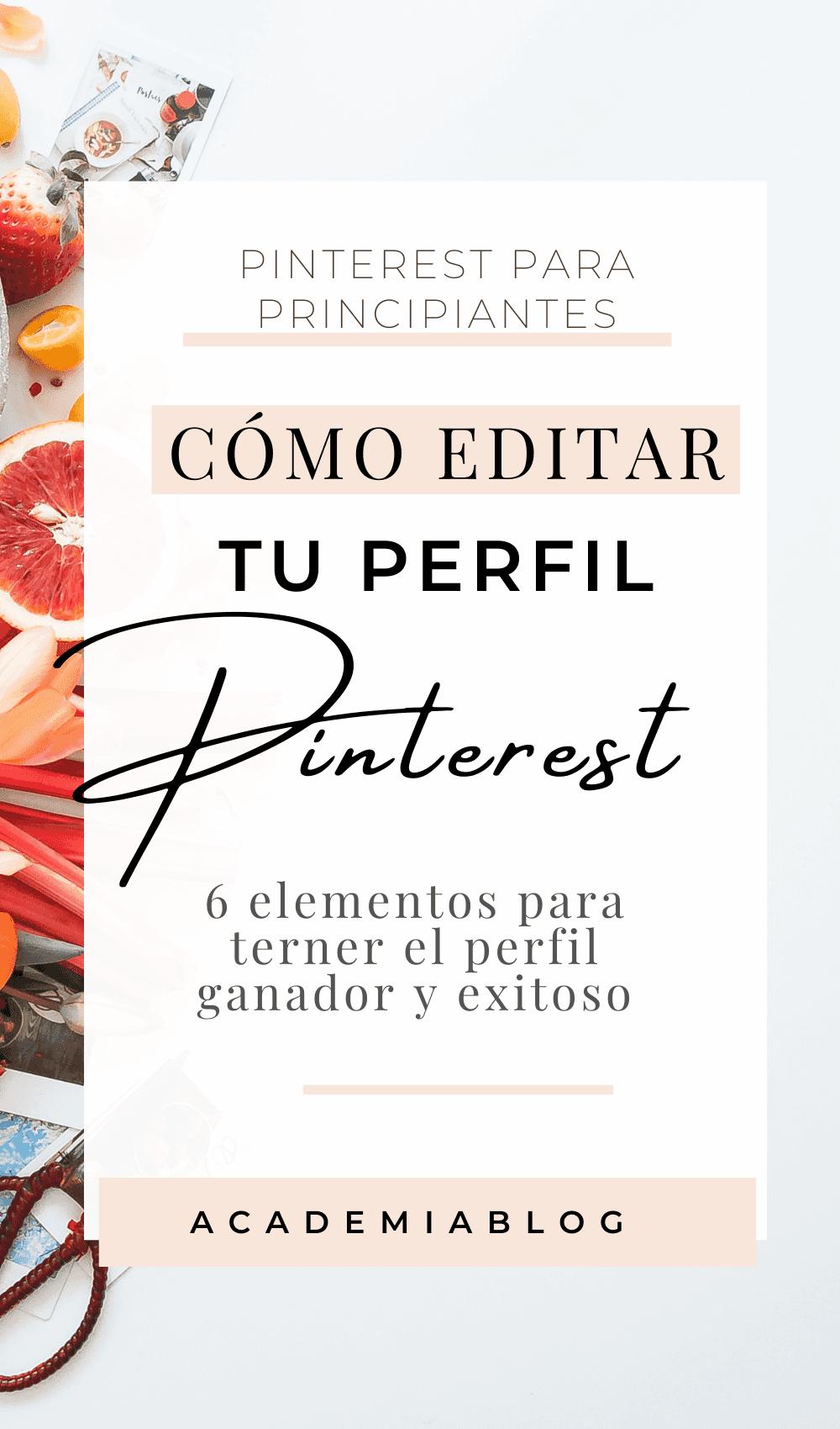 Cómo editar el Perfil en Pinterest - 6 elementos para tener el perfil perfecto. Pinterest para principiantes