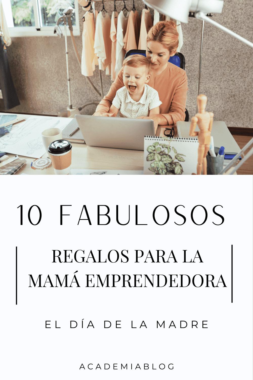regalos dia de las madres para mamás emprendedoras